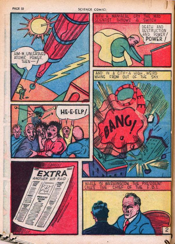 A page from Science comics, circa 1939, when newspapers warned of a mad scientist rampage – and the president trusted the FBI. Via the Digital Comic Musem.